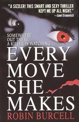 Every Move She Makes by Robin Burcell