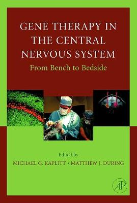 Gene Therapy of the Central Nervous System: From Bench to Bedside book