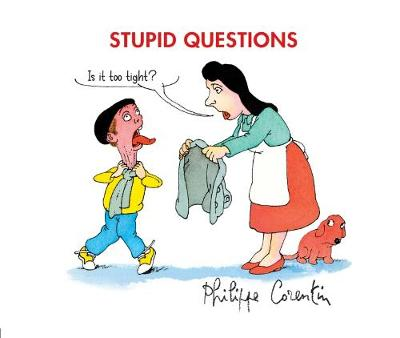 Stupid Questions by Philippe Corentin