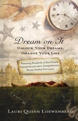 Dream on It by Lauri Quinn Loewenberg