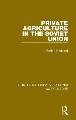 Private Agriculture in the Soviet Union by Stefan Hedlund