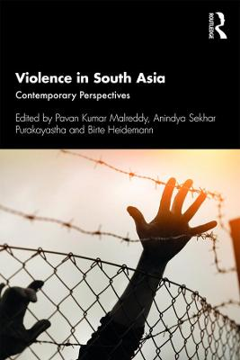 Violence in South Asia: Contemporary Perspectives book
