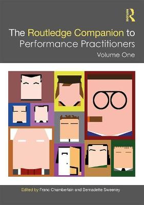 The Routledge Companion to Performance Practitioners: Volume One by Franc Chamberlain