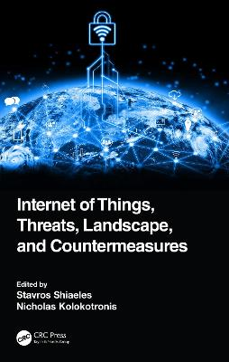 Internet of Things, Threats, Landscape, and Countermeasures book