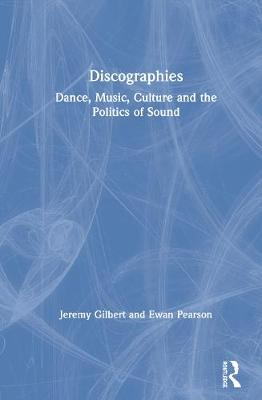 Discographies by Jeremy Gilbert