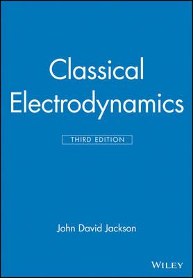 Classical Electrodynamics by John David Jackson