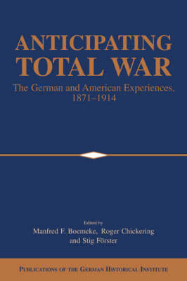 Anticipating Total War by Manfred F. Boemeke