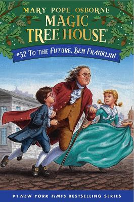 To the Future, Ben Franklin! by Mary Pope Osborne
