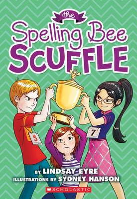 The Spelling Bee Scuffle by Lindsay Eyre