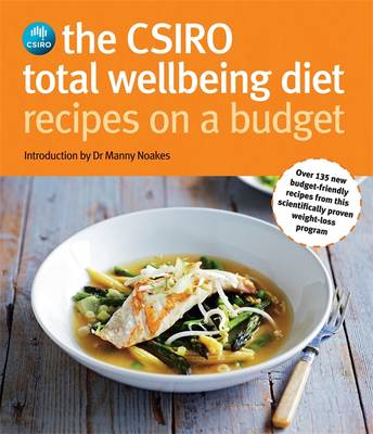 Csiro Total Wellbeing Diet Recipes On A Budget book