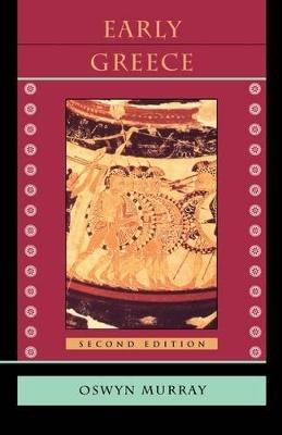 Early Greece 2ed (Pr Only) by Oswyn Murray