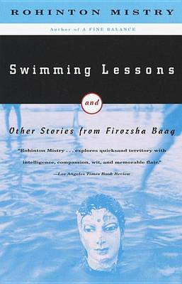 Swimming Lessons and Other Stories by Rohinton Mistry