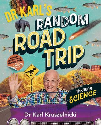 Dr Karl's Random Road Trip Through Science book