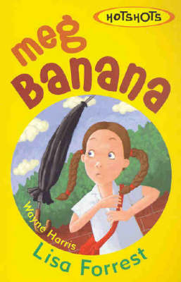 Meg Bananas by Lisa Forrest