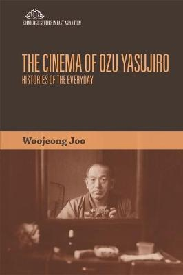 The Cinema of Ozu Yasujiro by Woojeong Joo
