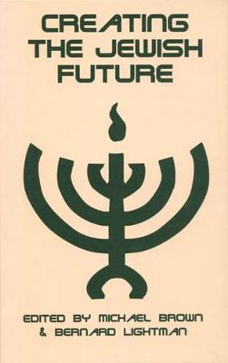 Creating the Jewish Future by Michael Booth