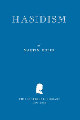 Hasidism by Martin Buber