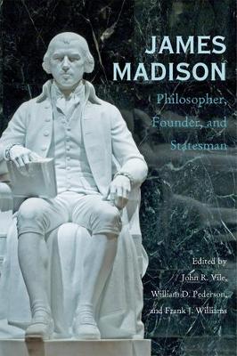 James Madison by John R. Vile