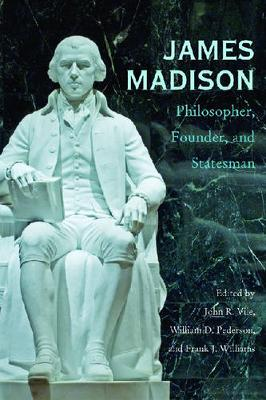 James Madison by John R. Vile