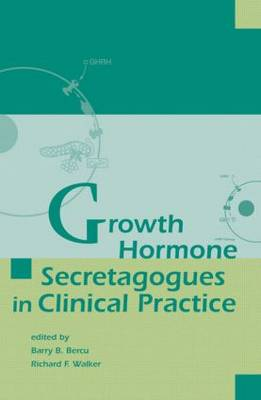 Growth Hormone Secretagogues in Clinical Practice by Barry B.  Bercu