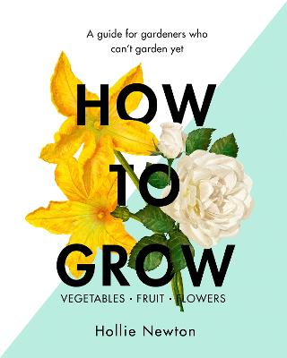 How to Grow by Hollie Newton