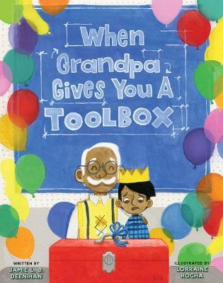 When Grandpa Gives You a Toolbox by Jamie L. B. Deenihan