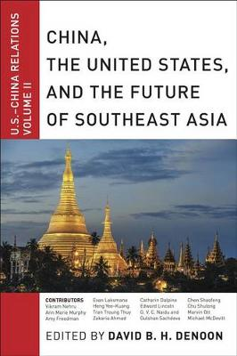 China, The United States, and the Future of Southeast Asia by David B. H. Denoon