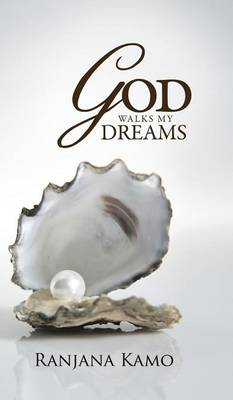 God Walks My Dreams by Ranjana Kamo