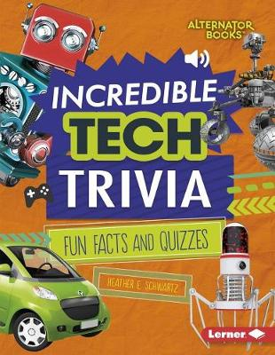 Incredible Tech Trivia by E., Schwartz Heather