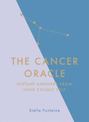 The Cancer Oracle: Instant Answers from Your Cosmic Self by Susan Kelly