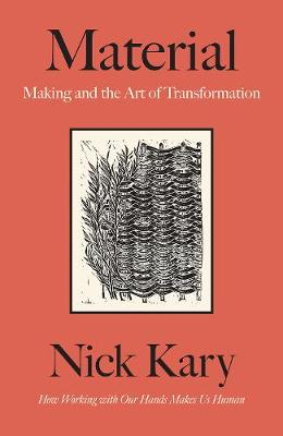 Material: Making and the Art of Transformation book