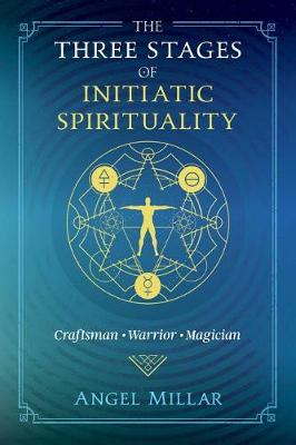 The Three Stages of Initiatic Spirituality: Craftsman, Warrior, Magician book