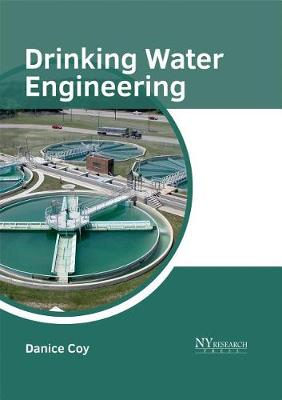 Drinking Water Engineering by Danice Coy