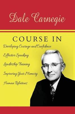 The Dale Carnegie Course by Dale Carnegie