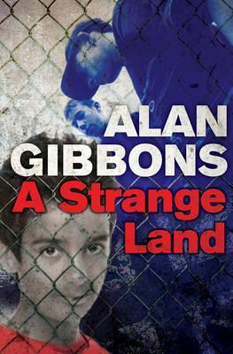 A Strange Land by Alan Gibbons