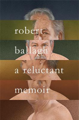 A A Reluctant Memoir by Robert Ballagh