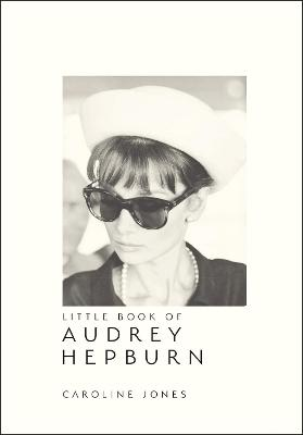 Little Book of Audrey Hepburn by Caroline Jones