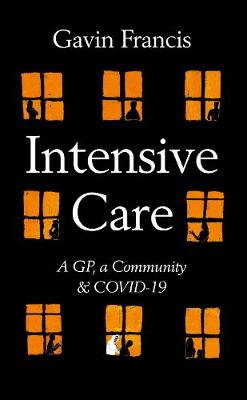 Intensive Care: A GP, a Community & COVID-19 book