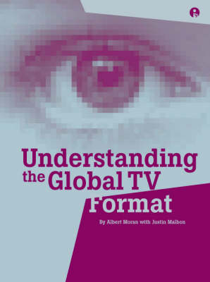 Understanding the Global TV Format by Justin Malbon