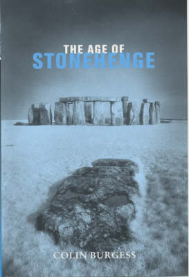 The Age of Stonehenge by Colin B. Burgess