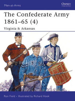 The Confederate Army 1861-65: v. 4: Virginia and Arkansas by Ron Field