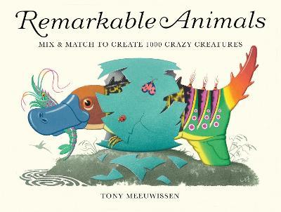 Remarkable Animals by Tony Meeuwissen