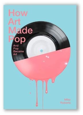 How Art Made Pop book