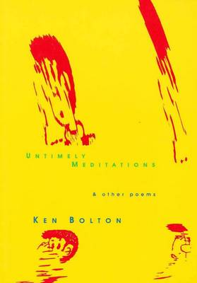Untimely Meditations by Ken Bolton
