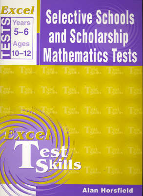 Excel Selective School and Scholarship Maths Tests book