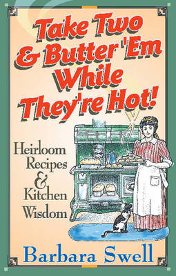 Take Two & Butter 'Me While They're Hot! by Barbara Swell