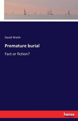 Premature Burial by David Walsh
