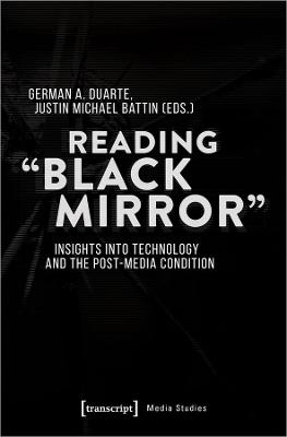 Reading 'Black Mirror' - Insights into Technology and the Post-Media Condition book