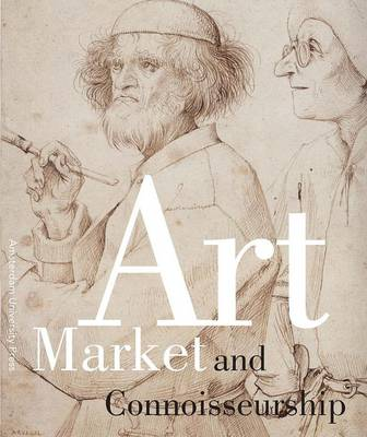 Art Market and Connoisseurship by Anna Tummers