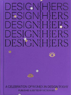 DESIGN(H)ERS: A Celebration of Women in Design Today by